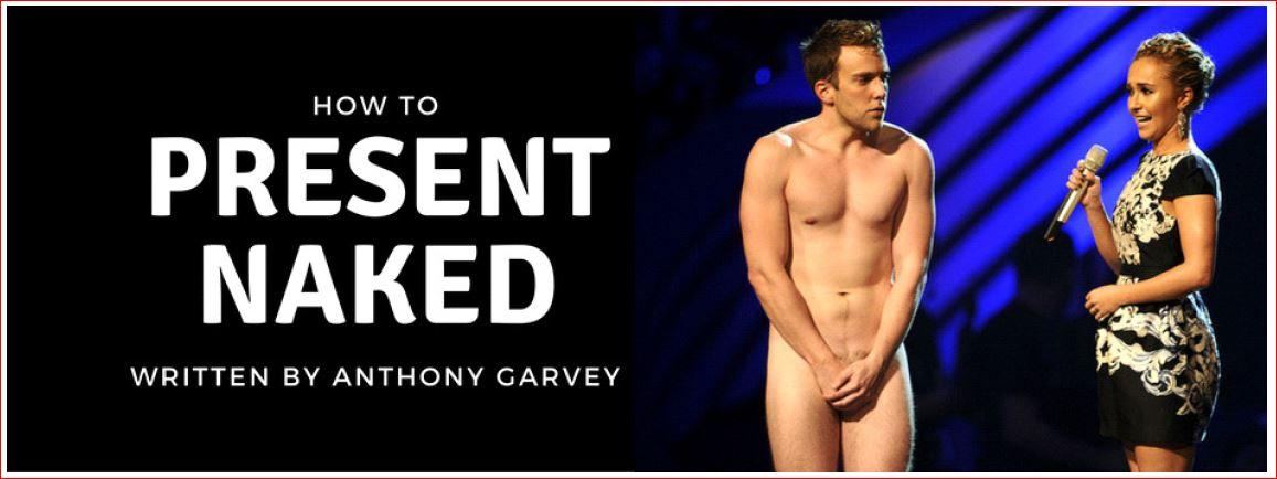 Present naked, public speaking skills